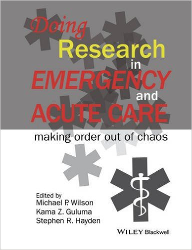Doing research in emergency and acute care : making order out of chaos
