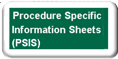Procedure Specific Information Sheets (PSIS)