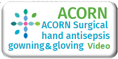ACORN Surgical hand antisepsis, gowning and gloving video