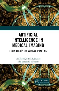 Artificial Intelligence in Medical Imaging : From Theory to Clinical Practice
