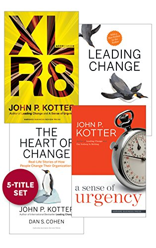 Change Leadership: The Kotter Collection (5 Books - Accelerate;  Leading Change;  The Heart of Change;  A Sense of Urgency;  What Leaders Really Do)
